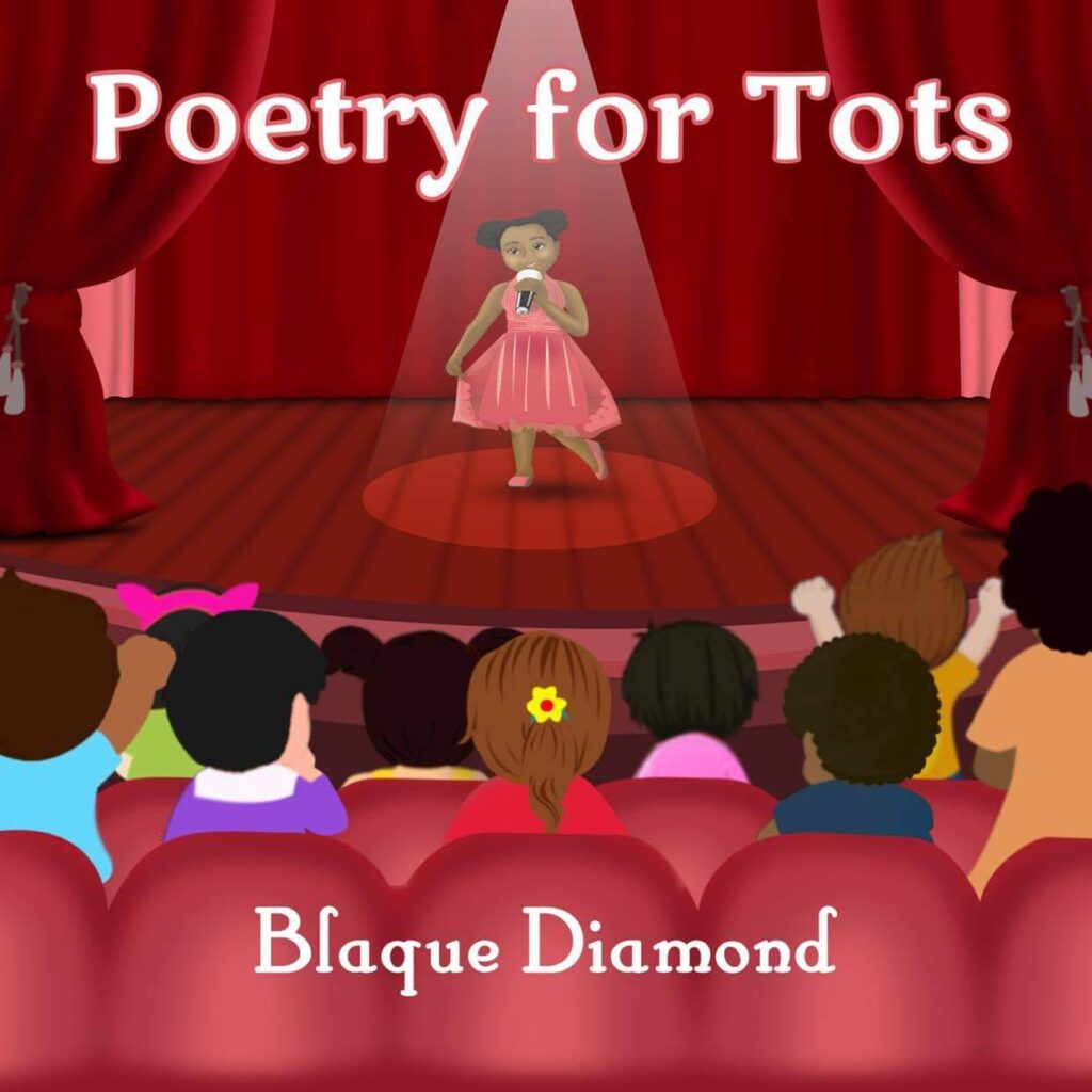 Book cover of poetry for tots shows an African-American toddler female wearing a pink dress, standing on a stage speaking into a microphone. There are children sitting in the crowd in front of her listening to her as she speaks.